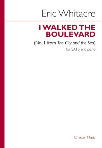 eric-whitacre-i-walked-the-boulevard-no1-from-the-city-and-the-sea-for-coro-satb-accompagnamento-di-