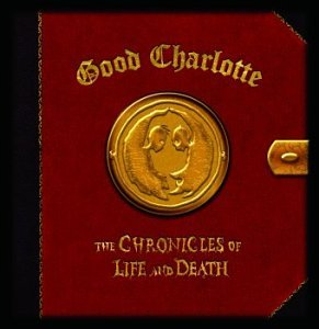 Good Charlotte: The Chronicles Of Life And Death (Limited Life Version) (Audio CD)