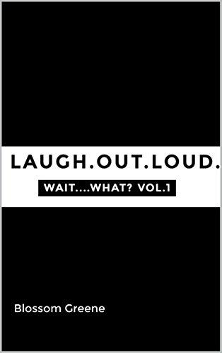 Wait...What? (Laugh.Out.Loud. Book 1)