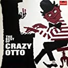 The Best Of Crazy Otto