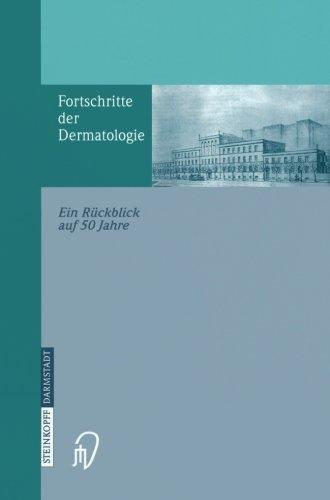 Fortschritte der Dermatologie: Ein R????ckblick auf 50 Jahre anl????sslich des 80. Geburtstages (German Edition) (2013-10-04)