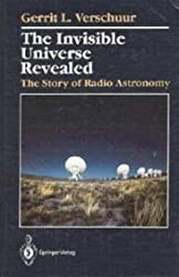 The Invisible Universe Revealed: the Story of Radio Astronomy