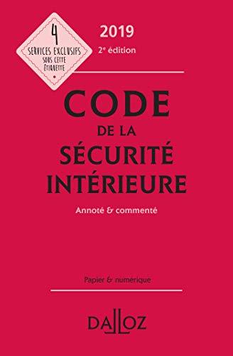 Code de la sécurité intérieure 2019, Annoté & commenté - 2e éd.