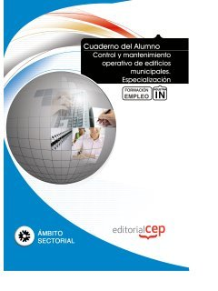 Cuaderno del Alumno Control y mantenimiento operativo de edificios municipales. Especialización. Formación para el Empleo (Formacion Empleo Sectorial)