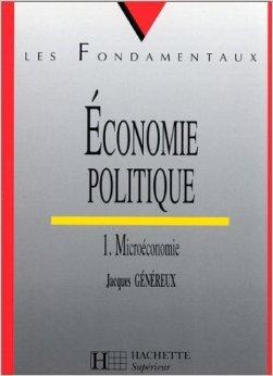 Economie politique. Tome I. Microéconomie de Jacques Généreux ( 7 juillet 1999 )