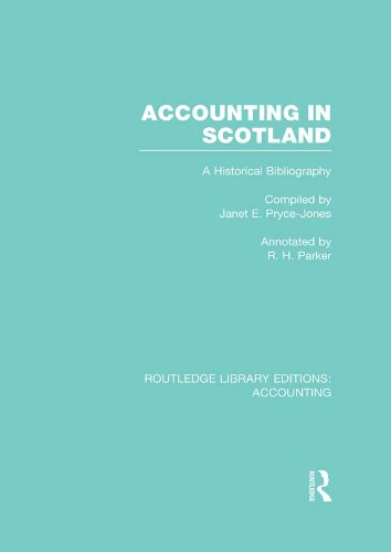 Accounting in Scotland (RLE Accounting): A Historical Bibliography (Routledge Library Editions: Accounting)