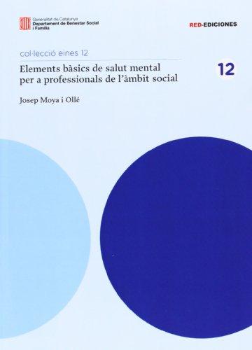 Elements bàsics de salut mental per a professionals de l'àmbit social (Eines) por Josep Moya i Ollé