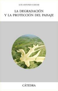 La degradación y la protección del paisaje (Geografía) por Luis Cancer