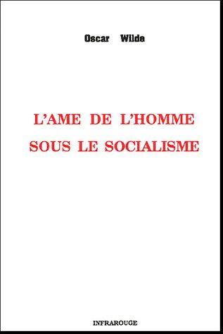 L'âme de l'homme sous le Socialisme par Oscar Wilde