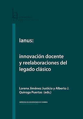 Ianus: innovación docente y reelaboraciones del legado clásico (Humanitas Supplementum nº 54) por Lorena Justicia
