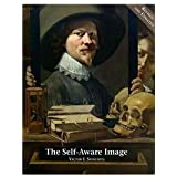The Self-Aware Image: An Insight into Early Modern Metapainting (Studies in Baroque Art) by Victor I. Stoichita (2015-08-31)