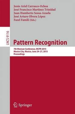 [(Pattern Recognition : 7th Mexican Conference, MCPR 2015, Mexico City, Mexico, June 24-27, 2015, Proceedings)] [Edited by Jesús Ariel Carrasco Ochoa ] published on (July, 2015)