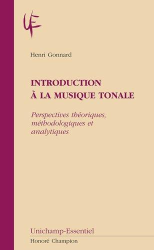 Introduction à la musique tonale. Perspectives théoriques, méthodologiques et analytiques