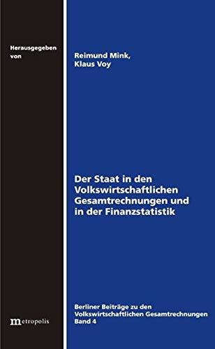 Der Staat in den Volkswirtschaftlichen Gesamtrechnungen und in der Finanzstatistik (Berliner Beiträge zu den Volkswirtschaftlichen Gesamtrechnungen)