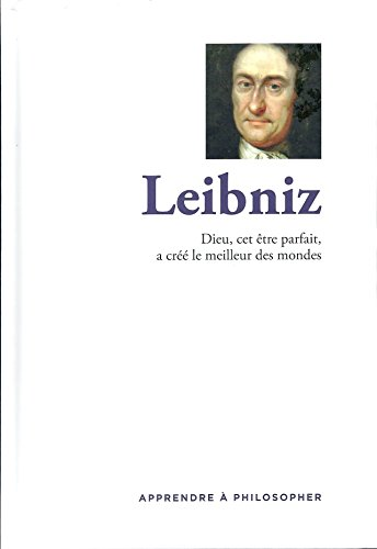 leibniz apprendre a philosopher collection le monde
