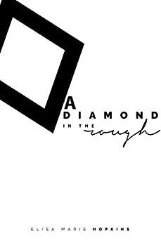 A Diamond in the Rough (Diamond in the Rough Series Book 1) by [Hopkins, Elisa Marie]