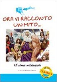 I miti. 15 storie mitologiche