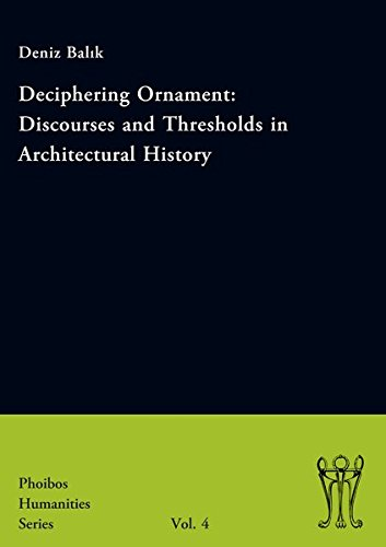 Deciphering Ornament: Discourses and Thresholds in Architectural History