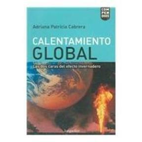 Calentamiento Global - Las DOS Caras del Efecto Invernadero - 21+ (Compendios) por Adriana Patricia Cabrera