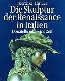 Die Skulptur der Renaissance in Italien, in 2 Bdn, Bd.1, Donatello und seine Zeit