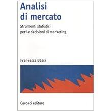 Analisi di mercato. Strumenti statistici per le decisioni di marketing