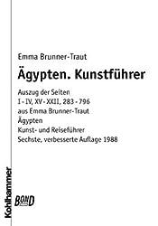 Ägypten: Auszug aus: Ägypten. Kohlhammer Kunst- und Reiseführer mit Landeskunde (6. Aufl. 1988, Seiten I-IV, XV-XXII, 283-794)