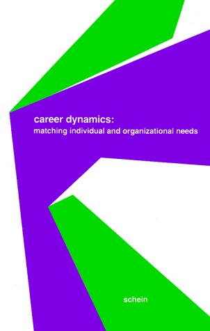 Career Dynamics: Matching Individual and Organizational Needs