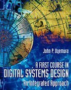 a-first-course-in-digital-systems-design-an-integrated-approach-by-john-p-uyemura-1999-04-16