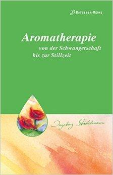 Aromatherapie - von der Schwangerschaft bis zur Stillzeit ( 2. April 2015 )