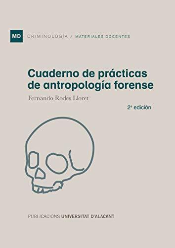 Cuaderno de prácticas de antropología forense: 2ª edición (Materiales docentes) por Fernando Rodes LLoret