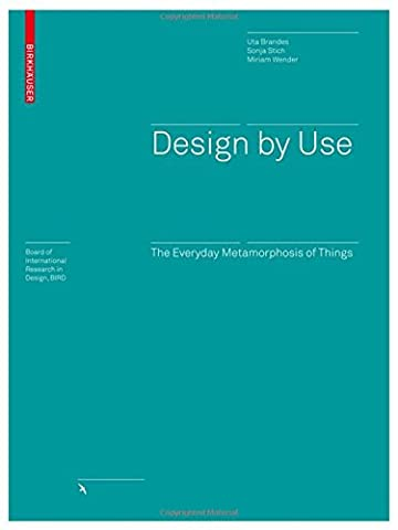 Design by Use: The Everyday Metamorphosis of Things (Board of