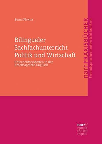 Bilingualer Sachfachunterricht Politik und Wirtschaft: Unterrichtseinheiten in der Arbeitssprache Englisch (English Edition)