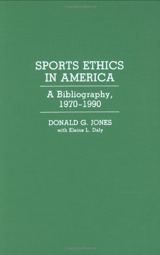 Sports Ethics in America: A Bibliography, 1970-90 (Bibliographies & Indexes in American History) (Bibliographies and Indexes in American History)