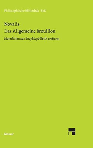 Das allgemeine Brouillon: Materialien zur Enzyklopädistik 1798/99 (Philosophische Bibliothek)