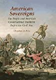 American Sovereigns: The People and America's Constitutional Tradition Before the Civil War (Cambridge Studies on the American Constitution)