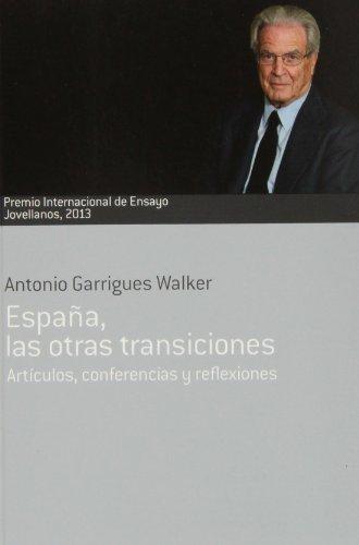 España, las otras transiciones por Antonio Garrigues Walker