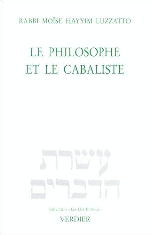 Le philosophe et le cabaliste : Exposition d'un débat par Moïse Luzzatto