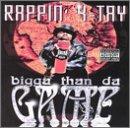 Bigga Than Da Game - Rappin 4 Tay