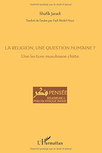 Religion une Question Humaine une Lecture Musulmane Chiite