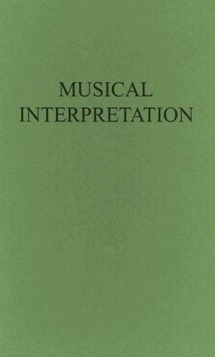 Musical Interpretation: Its Laws and Principles and Their Application in Teaching and Performing