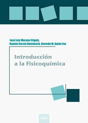 Introducción a la fisicoquímica (Educació. Laboratori de Materials) por José Luis Moreno Frigols