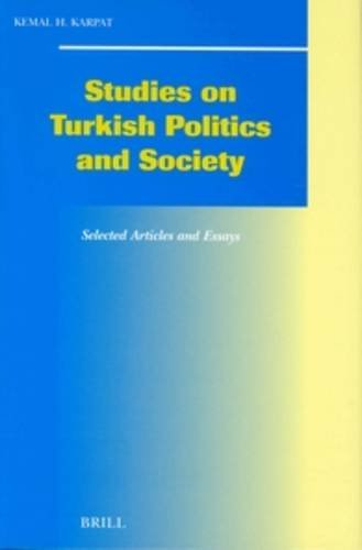 Studies on Turkish Politics and Society: Selected Articles and Essays (Social, Economic and Political Studies of the Middle East and Asia)