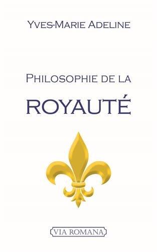 Philosophie de la royauté par Yves-Marie Adeline