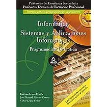 Cuerpo de profesores de enseñanza secundaria y profesores técnicos de formación profesional. Informática y sistemas y aplicaciones informáticas. Programación didáctica (Profesores Secundaria - Fp)