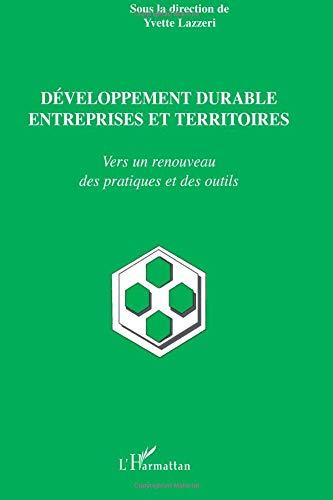 Développement durable entreprises et territoires : Vers un renouveau des pratiques et des outils