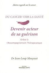 Du cancer vers la santé : Devenir acteur de sa guérison