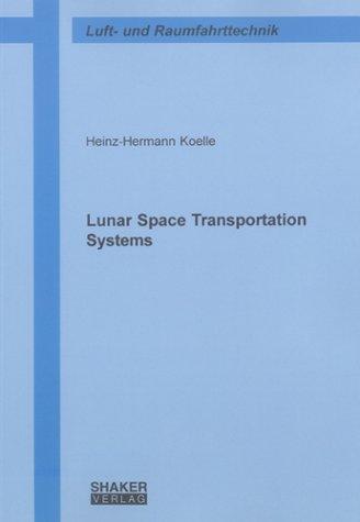 Lunar Space Transportation Systems (Berichte aus der Luft- und Raumfahrttechnik)