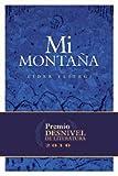 Mi Montaña (2010 Premio Desnivel De Literatura) (Literatura (desnivel))