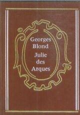 Julie des arques : roman par Georges Blond
