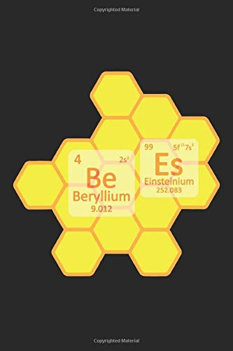 Be Beryllium Es Einsteinium: Notebook A5 Size, 6x9 inches, 120 dotted dot grid Pages, Beekeeper Beekeeping Chemistry Teacher Bee Bees